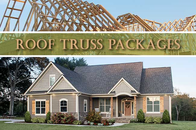 Home Plans with Roof Truss Packages Available